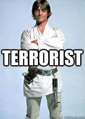 Terrorist!