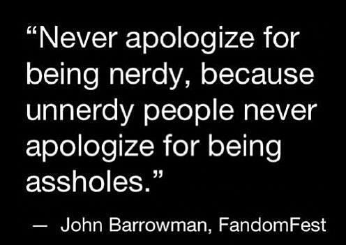Never Apologize for Being Nerdy